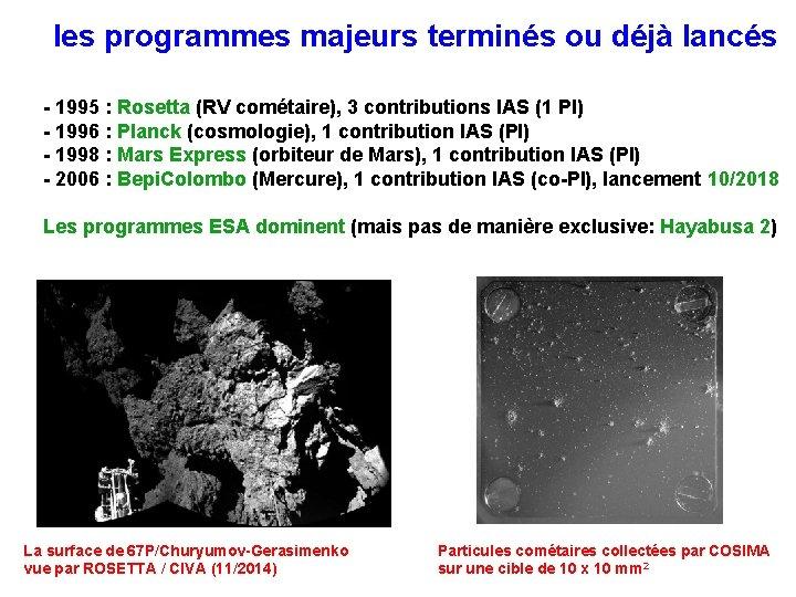 les programmes majeurs terminés ou déjà lancés - 1995 : Rosetta (RV cométaire), 3