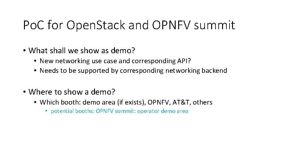 Po. C for Open. Stack and OPNFV summit • What shall we show as
