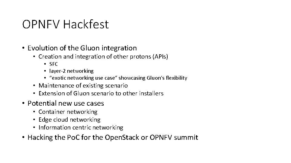 OPNFV Hackfest • Evolution of the Gluon integration • Creation and integration of other