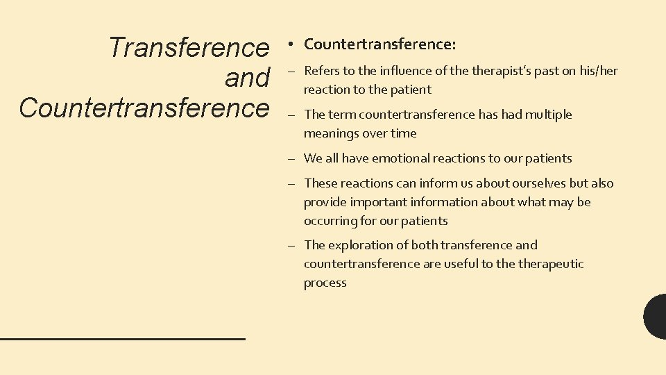 Transference and Countertransference • Countertransference: – Refers to the influence of therapist's past on