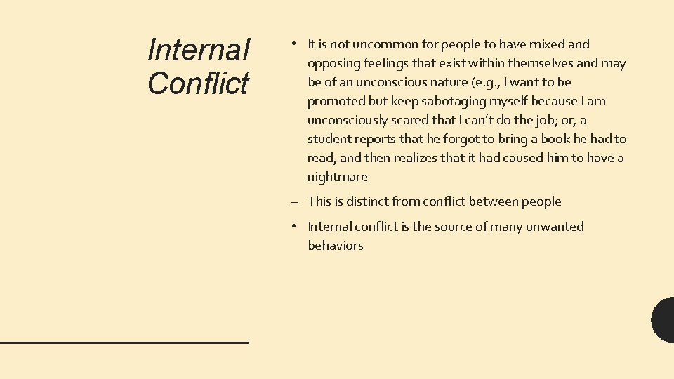 Internal Conflict • It is not uncommon for people to have mixed and opposing