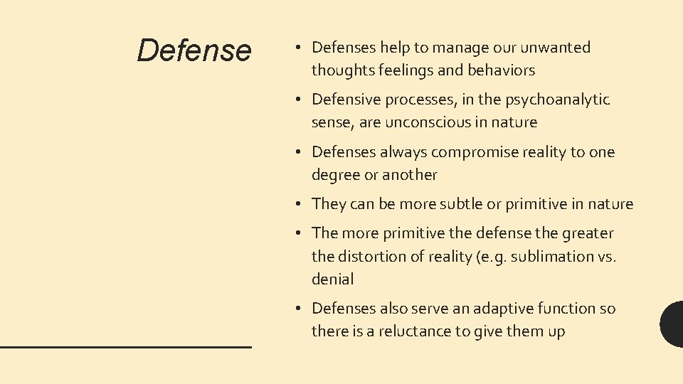 Defense • Defenses help to manage our unwanted thoughts feelings and behaviors • Defensive