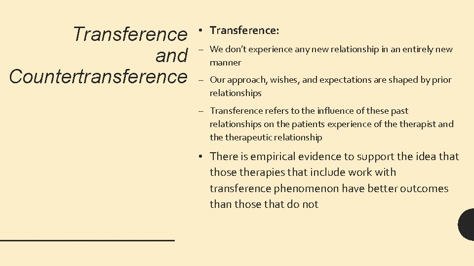 Transference and Countertransference • Transference: – We don't experience any new relationship in an