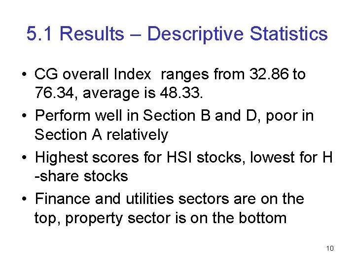 5. 1 Results – Descriptive Statistics • CG overall Index ranges from 32. 86