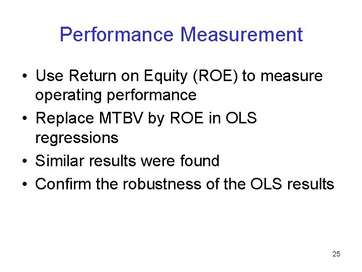 Performance Measurement • Use Return on Equity (ROE) to measure operating performance • Replace