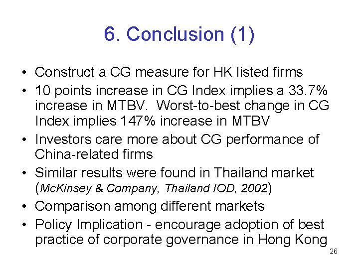 6. Conclusion (1) • Construct a CG measure for HK listed firms • 10