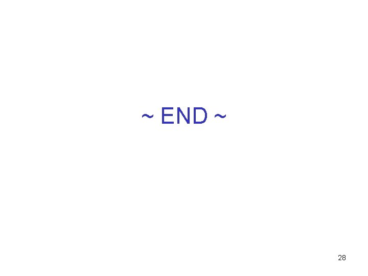 ~ END ~ 28