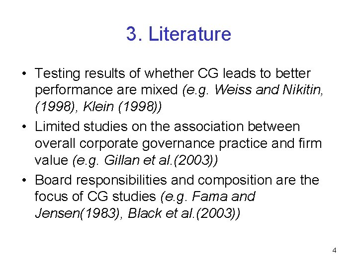3. Literature • Testing results of whether CG leads to better performance are mixed
