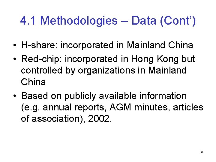 4. 1 Methodologies – Data (Cont') • H-share: incorporated in Mainland China • Red-chip: