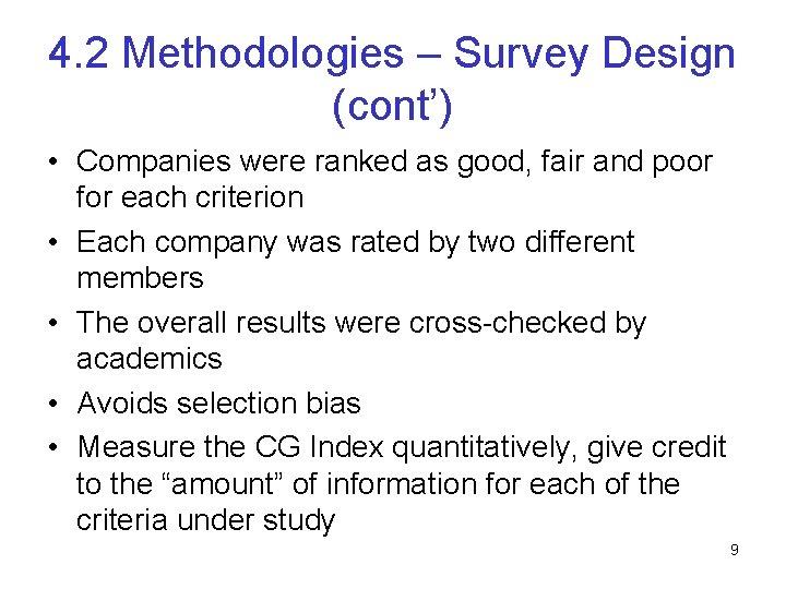 4. 2 Methodologies – Survey Design (cont') • Companies were ranked as good, fair