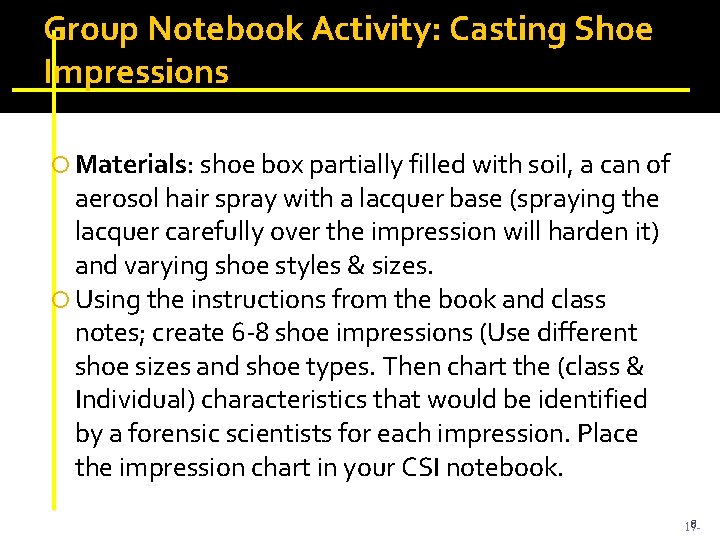 Group Notebook Activity: Casting Shoe Impressions Materials: shoe box partially filled with soil, a