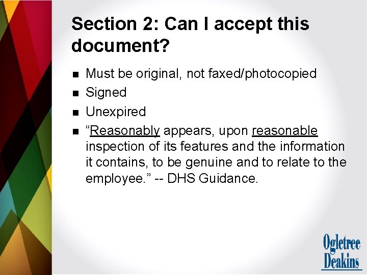 Section 2: Can I accept this document? n n Must be original, not faxed/photocopied