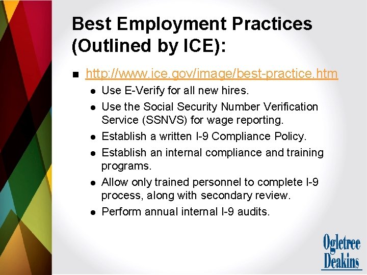 Best Employment Practices (Outlined by ICE): n http: //www. ice. gov/image/best-practice. htm l l