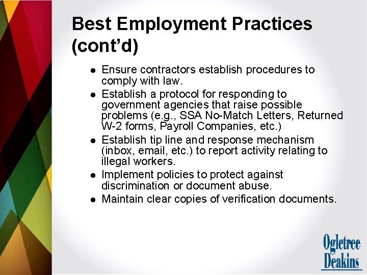 Best Employment Practices (cont'd) l l l Ensure contractors establish procedures to comply with