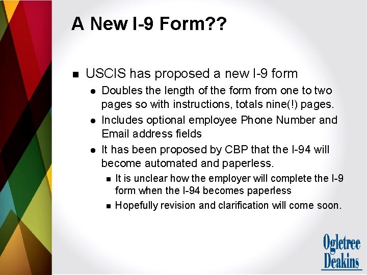 A New I-9 Form? ? n USCIS has proposed a new I-9 form l