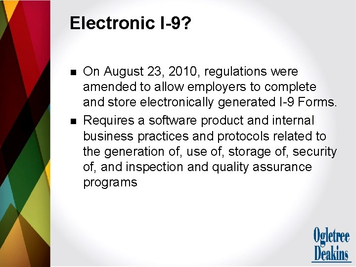 Electronic I-9? n n On August 23, 2010, regulations were amended to allow employers