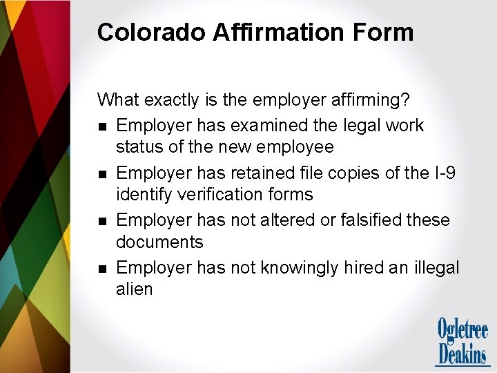 Colorado Affirmation Form What exactly is the employer affirming? n Employer has examined the