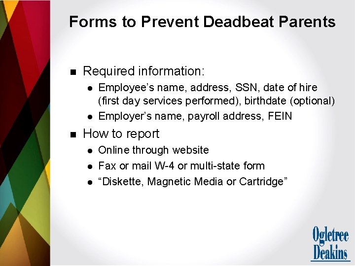 Forms to Prevent Deadbeat Parents n Required information: l l n Employee's name, address,