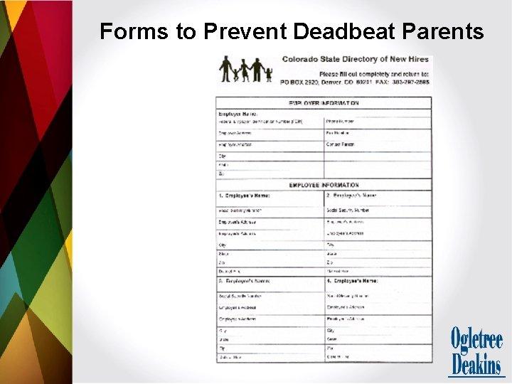 Forms to Prevent Deadbeat Parents
