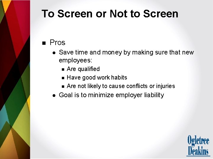 To Screen or Not to Screen n Pros l Save time and money by