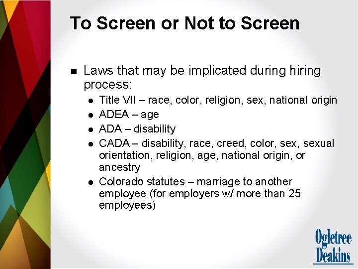 To Screen or Not to Screen n Laws that may be implicated during hiring