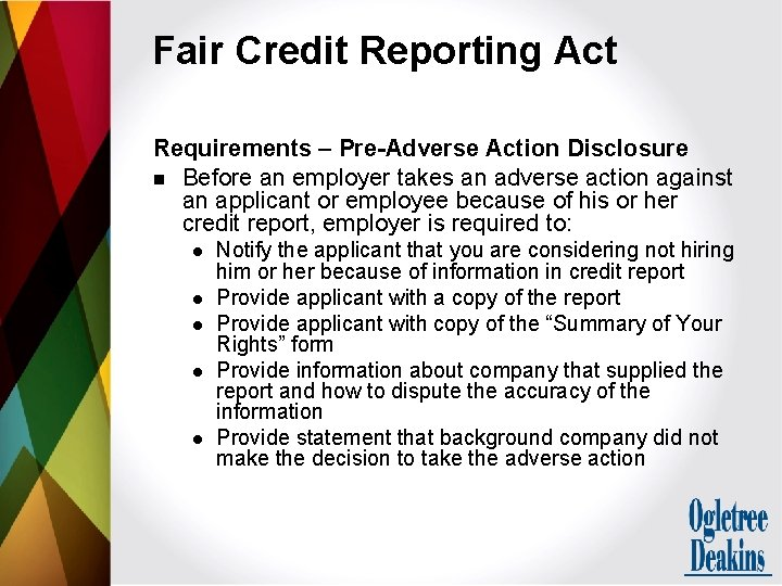 Fair Credit Reporting Act Requirements – Pre-Adverse Action Disclosure n Before an employer takes