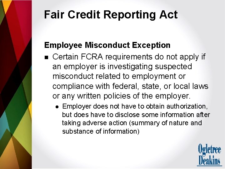 Fair Credit Reporting Act Employee Misconduct Exception n Certain FCRA requirements do not apply