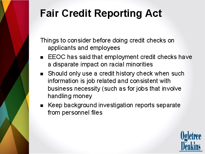 Fair Credit Reporting Act Things to consider before doing credit checks on applicants and