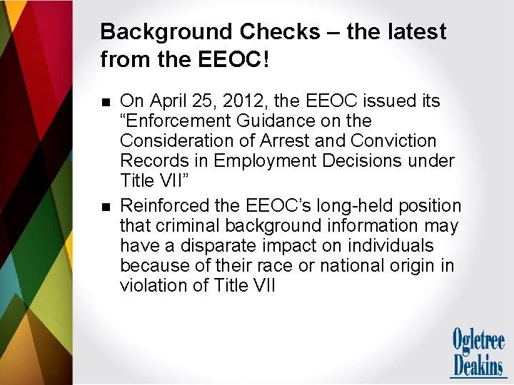 Background Checks – the latest from the EEOC! n n On April 25, 2012,