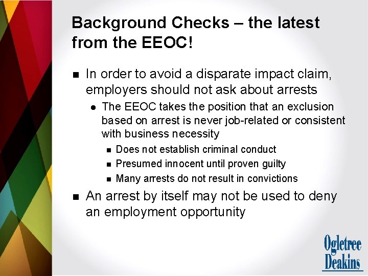 Background Checks – the latest from the EEOC! n In order to avoid a