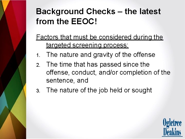 Background Checks – the latest from the EEOC! Factors that must be considered during