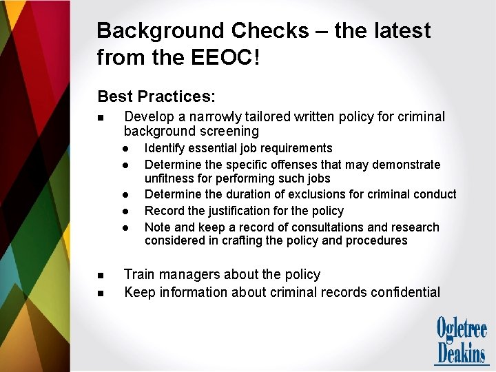 Background Checks – the latest from the EEOC! Best Practices: n Develop a narrowly