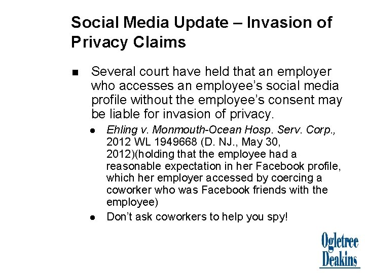 Social Media Update – Invasion of Privacy Claims n Several court have held that