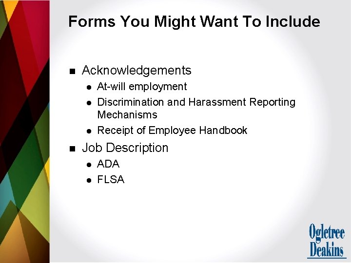 Forms You Might Want To Include n Acknowledgements l l l n At-will employment