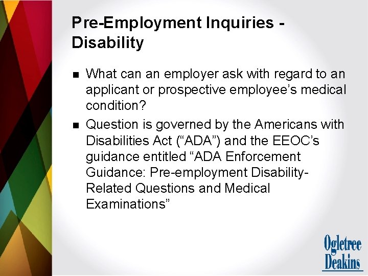 Pre-Employment Inquiries Disability n n What can an employer ask with regard to an