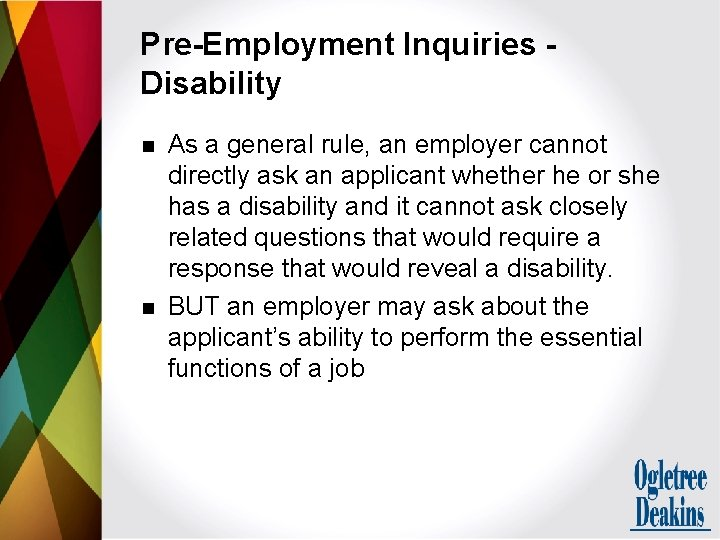 Pre-Employment Inquiries Disability n n As a general rule, an employer cannot directly ask