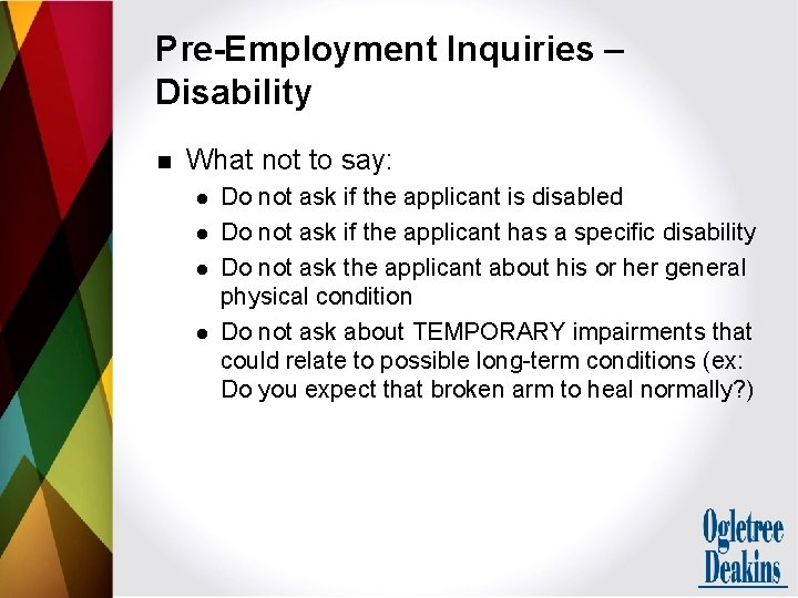Pre-Employment Inquiries – Disability n What not to say: l l Do not ask