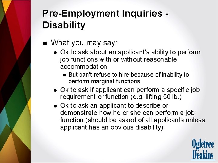 Pre-Employment Inquiries Disability n What you may say: l Ok to ask about an