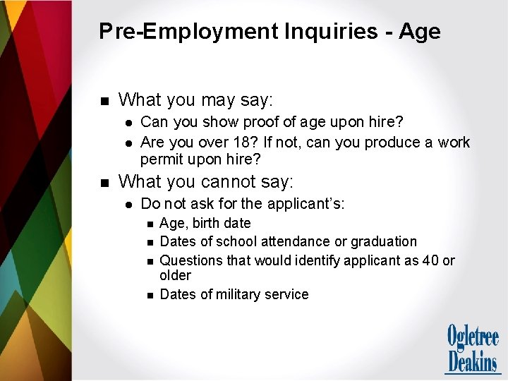 Pre-Employment Inquiries - Age n What you may say: l l n Can you