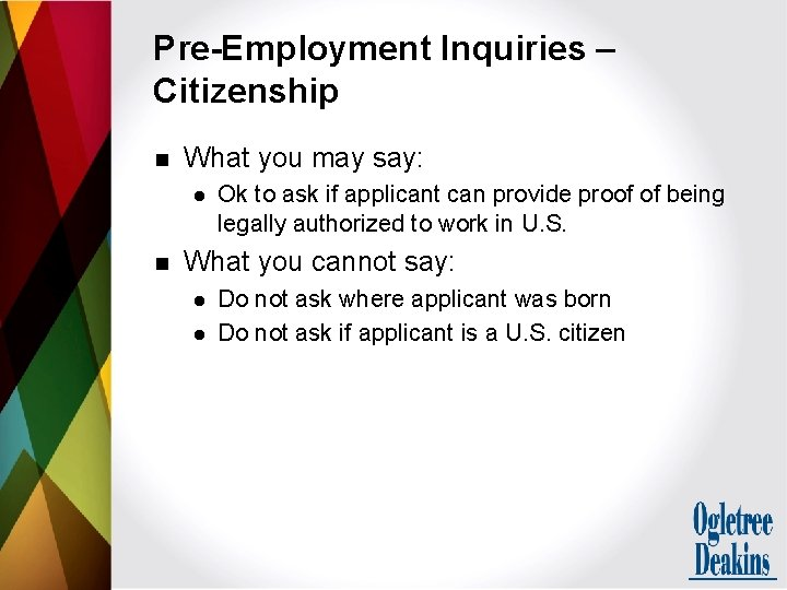 Pre-Employment Inquiries – Citizenship n What you may say: l n Ok to ask