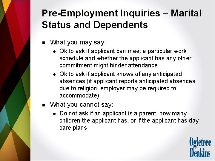 Pre-Employment Inquiries – Marital Status and Dependents n What you may say: l l
