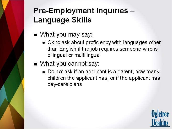 Pre-Employment Inquiries – Language Skills n What you may say: l n Ok to