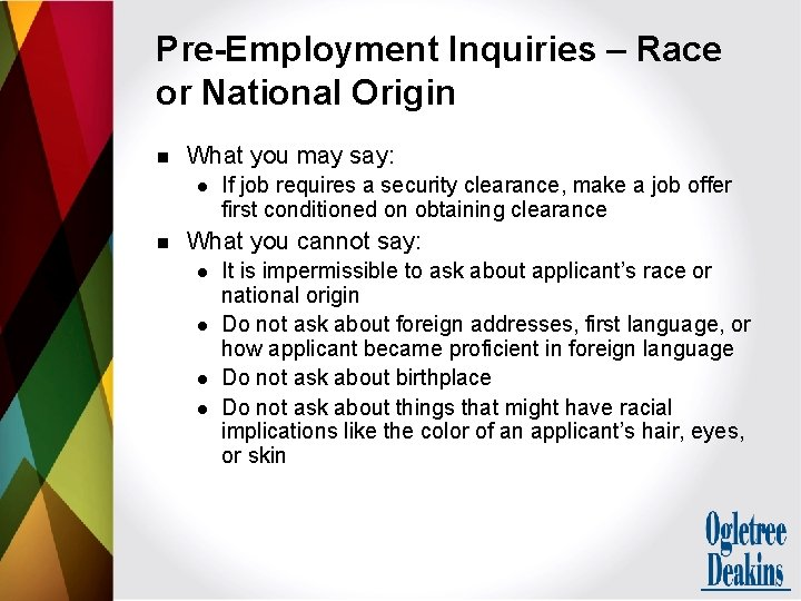 Pre-Employment Inquiries – Race or National Origin n What you may say: l n
