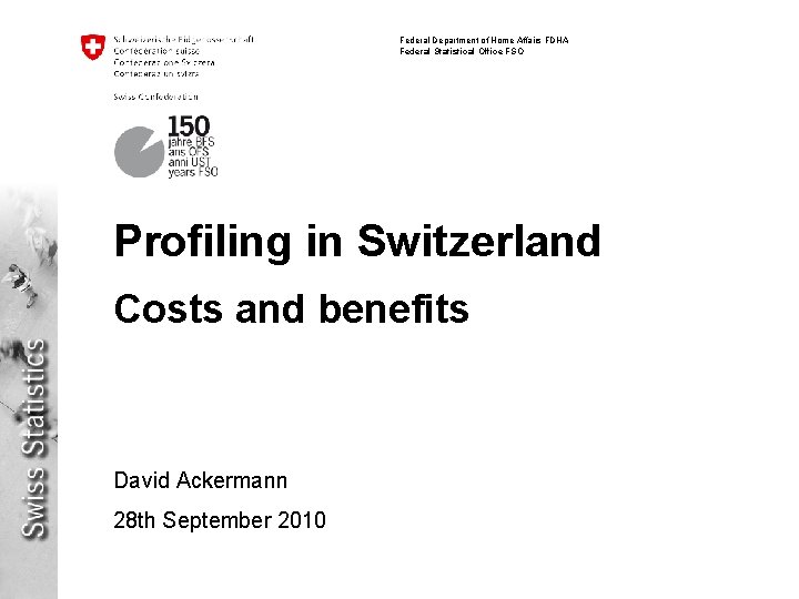 Federal Department of Home Affairs FDHA Federal Statistical Office FSO Profiling in Switzerland Costs