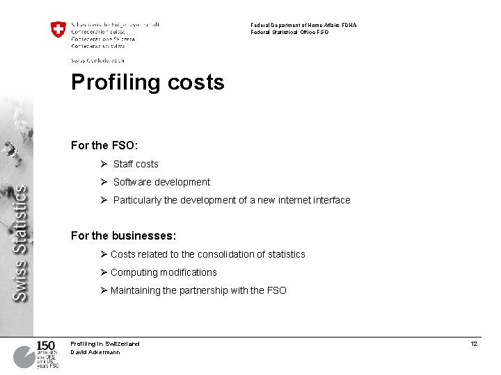 Federal Department of Home Affairs FDHA Federal Statistical Office FSO Profiling costs For the
