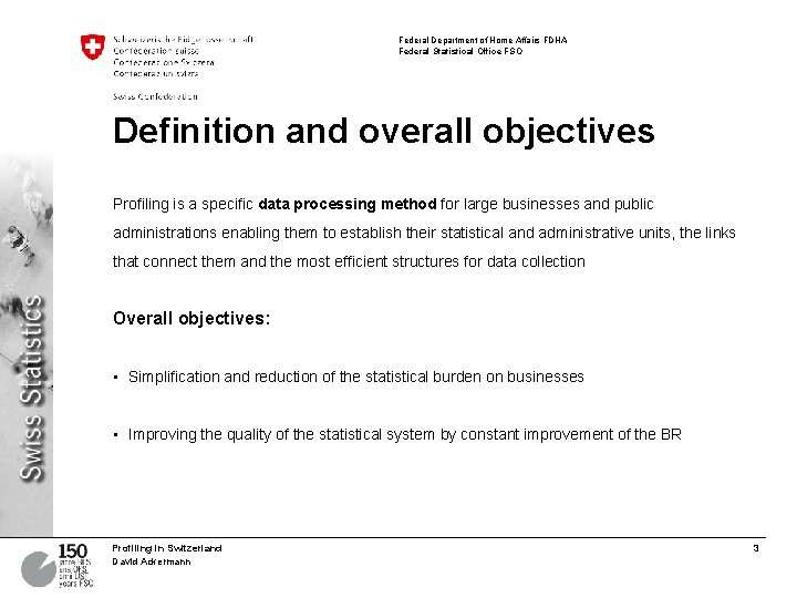 Federal Department of Home Affairs FDHA Federal Statistical Office FSO Definition and overall objectives