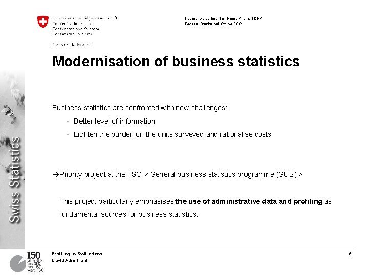 Federal Department of Home Affairs FDHA Federal Statistical Office FSO Modernisation of business statistics