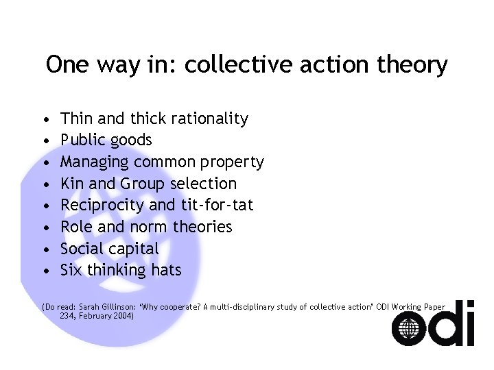 One way in: collective action theory • • Thin and thick rationality Public goods