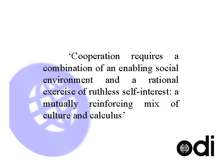 'Cooperation requires a combination of an enabling social environment and a rational exercise of