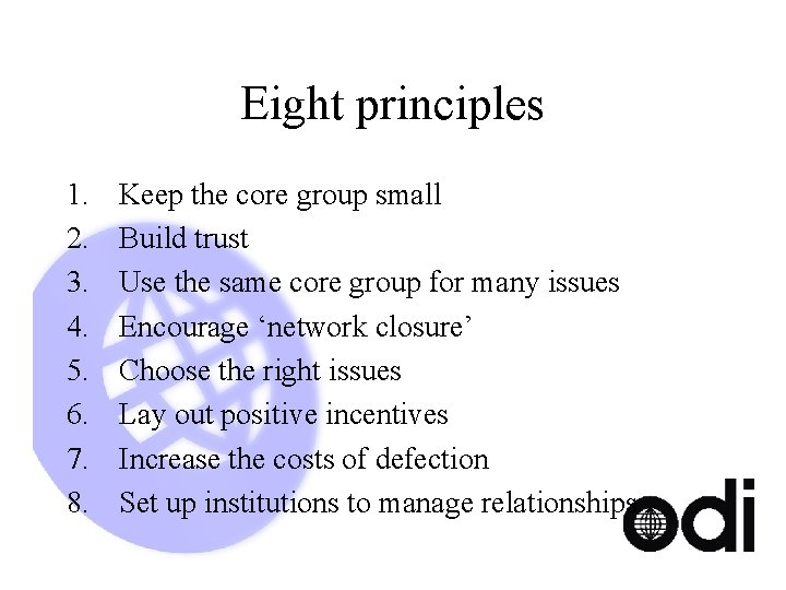 Eight principles 1. 2. 3. 4. 5. 6. 7. 8. Keep the core group